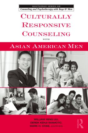 Culturally Responsive Counseling with Asian American Men (Paperback) book cover
