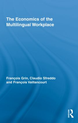 The Economics of the Multilingual Workplace (Hardback) book cover