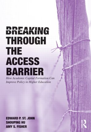 Breaking Through the Access Barrier: How Academic Capital Formation Can Improve Policy in Higher Education (Paperback) book cover