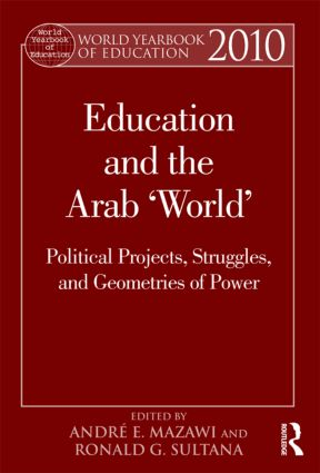 World Yearbook of Education 2010: Education and the Arab 'World': Political Projects, Struggles, and Geometries of Power, 1st Edition (Hardback) book cover