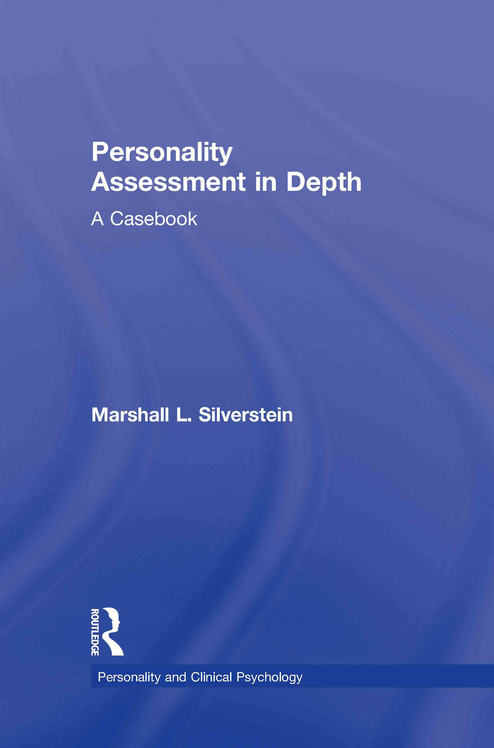 Personality Assessment in Depth: A Casebook book cover