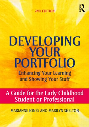 Developing Your Portfolio - Enhancing Your Learning and Showing Your Stuff