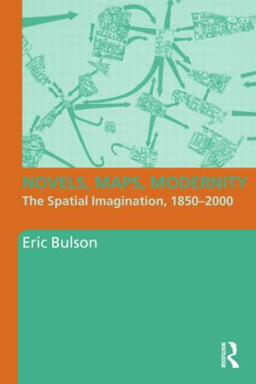 Novels, Maps, Modernity: The Spatial Imagination, 1850–2000 (Paperback) book cover