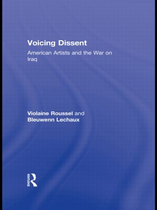 Voicing Dissent: American Artists and the War on Iraq (Hardback) book cover