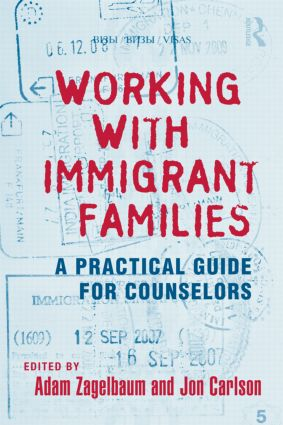 Working With Immigrant Families: A Practical Guide for Counselors (Hardback) book cover