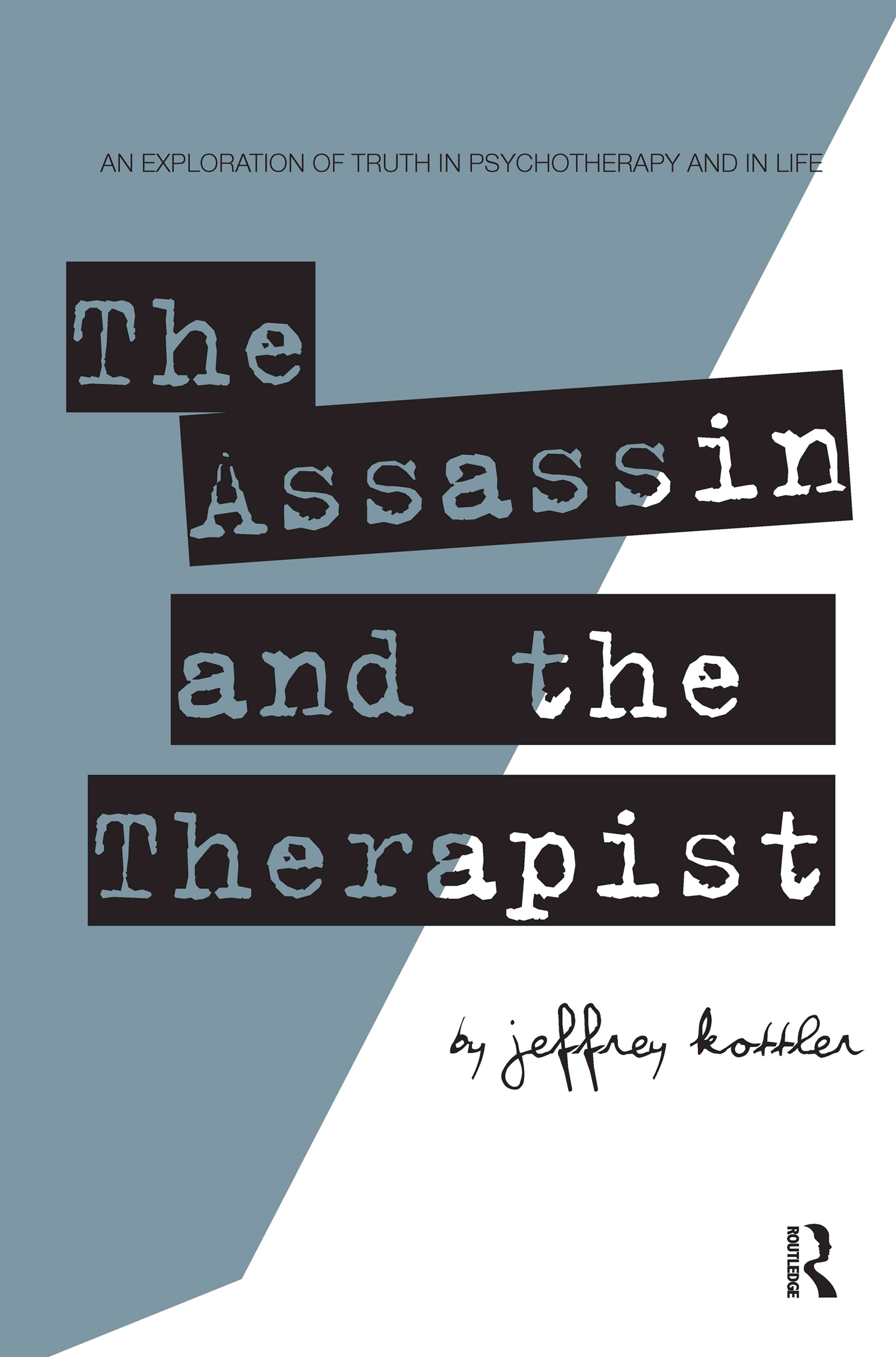 The Assassin and the Therapist: An Exploration of Truth in Psychotherapy and in Life, 1st Edition (Paperback) book cover