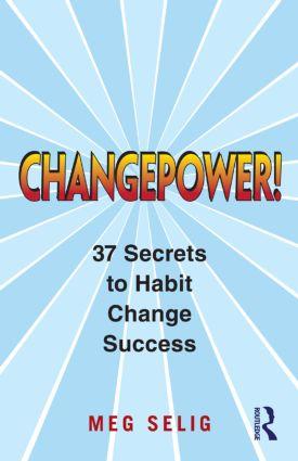 Changepower!: 37 Secrets to Habit Change Success, 1st Edition (Paperback) book cover