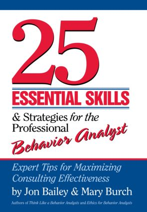 25 Essential Skills and Strategies for the Professional Behavior Analyst: Expert Tips for Maximizing Consulting Effectiveness (Paperback) book cover