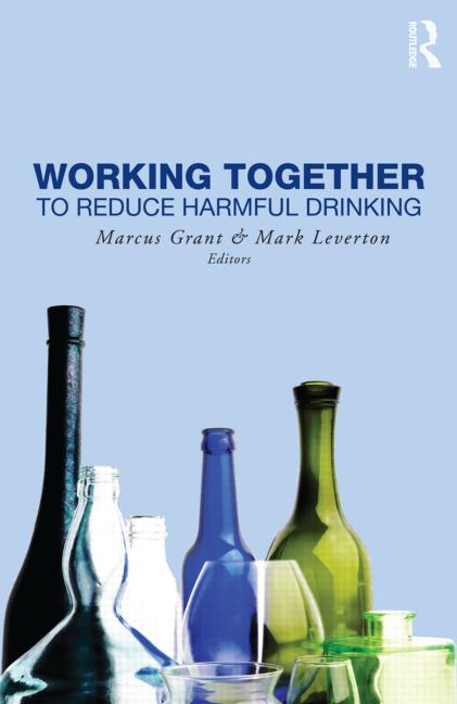 Working Together to Reduce Harmful Drinking (Hardback) book cover