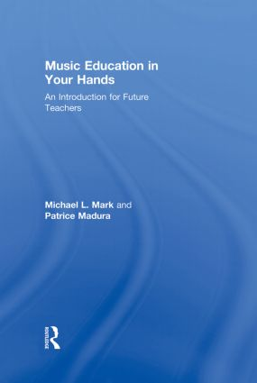 Music Education in Your Hands: An Introduction for Future Teachers, 1st Edition (Hardback) book cover