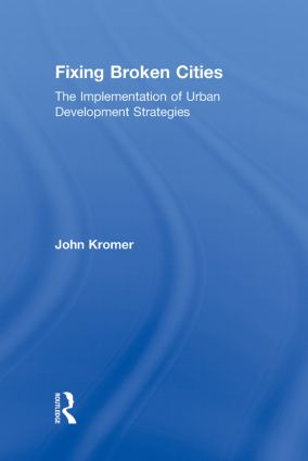 Fixing Broken Cities: The Implementation of Urban Development Strategies book cover
