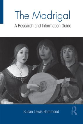 The Madrigal: A Research and Information Guide (Hardback) book cover