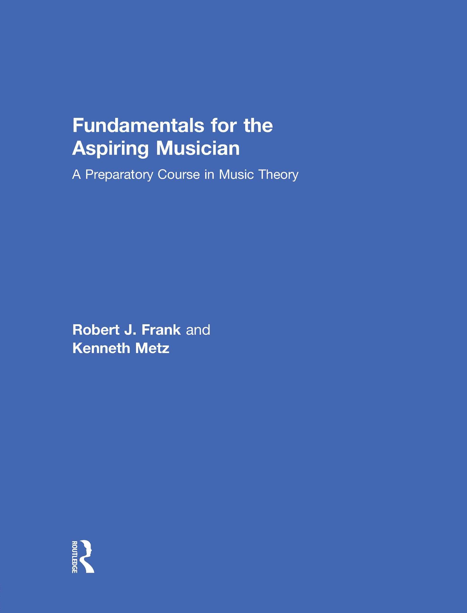 Fundamentals for the Aspiring Musician: A Preparatory Course for Music Theory, 1st Edition (Hardback) book cover