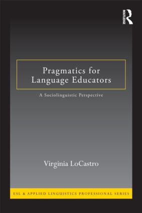 Pragmatics for Language Educators: A Sociolinguistic Perspective