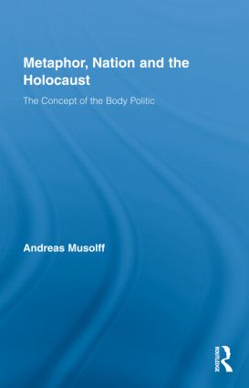 Metaphor, Nation and the Holocaust: The Concept of the Body Politic (Hardback) book cover