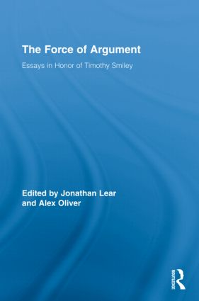 The Force of Argument: Essays in Honor of Timothy Smiley (Hardback) book cover
