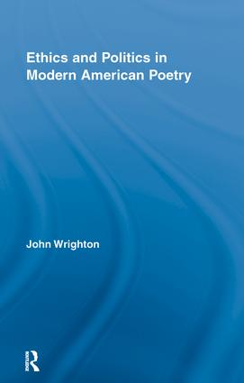 Ethics and Politics in Modern American Poetry (Hardback) book cover