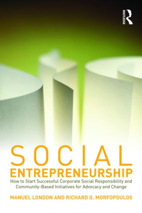 Social Entrepreneurship: How to Start Successful Corporate Social Responsibility and Community-Based Initiatives for Advocacy and Change, 1st Edition (Paperback) book cover