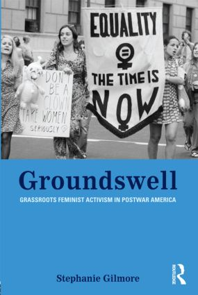 Groundswell: Grassroots Feminist Activism in Postwar America, 1st Edition (Paperback) book cover