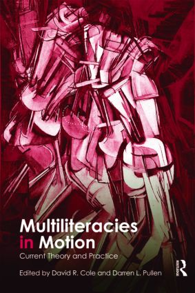Multiliteracies in Motion: Current Theory and Practice (Paperback) book cover