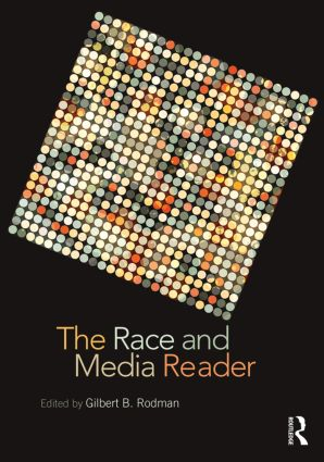 The Race and Media Reader: 1st Edition (Paperback) book cover
