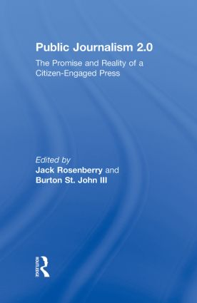 Public Journalism 2.0: The Promise and Reality of a Citizen Engaged Press, 1st Edition (Hardback) book cover