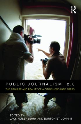 Public Journalism 2.0: The Promise and Reality of a Citizen Engaged Press (Paperback) book cover