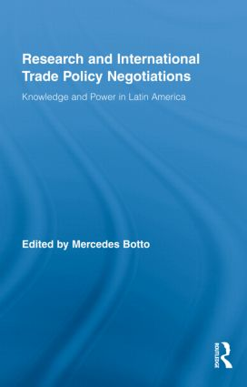 Research and International Trade Policy Negotiations: Knowledge and Power in Latin America (Hardback) book cover