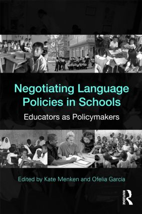 Negotiating Language Policies in Schools: Educators as Policymakers (Paperback) book cover