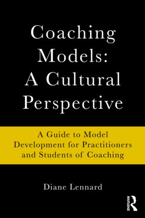 Coaching Models: A Cultural Perspective: A Guide to Model Development: for Practitioners and Students of Coaching (Paperback) book cover