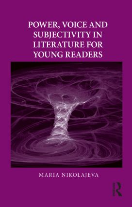 Power, Voice and Subjectivity in Literature for Young Readers (Hardback) book cover