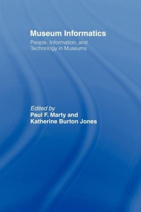 Museum Informatics: People, Information, and Technology in Museums, 1st Edition (Paperback) book cover