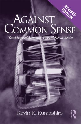 Against Common Sense: Teaching and Learning Toward Social Justice, 2nd Edition (Paperback) book cover