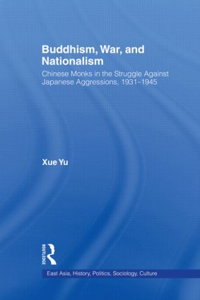 Buddhism, War, and Nationalism: Chinese Monks in the Struggle Against Japanese Aggression 1931-1945 book cover