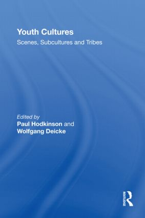 Youth Cultures: Scenes, Subcultures and Tribes (Paperback) book cover