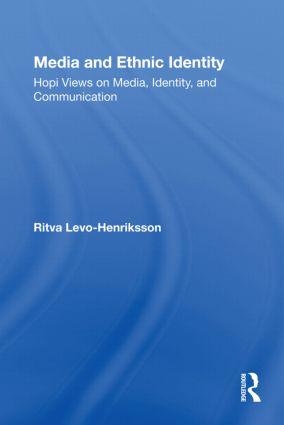 Media and Ethnic Identity: Hopi Views on Media, Identity, and Communication (Paperback) book cover