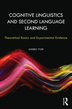 Cognitive Linguistics and Second Language Learning: Theoretical Basics and Experimental Evidence (Paperback) book cover