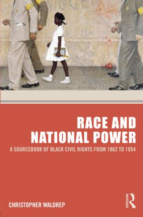 Race and National Power: A Sourcebook of Black Civil Rights from 1862 to 1954 (Paperback) book cover