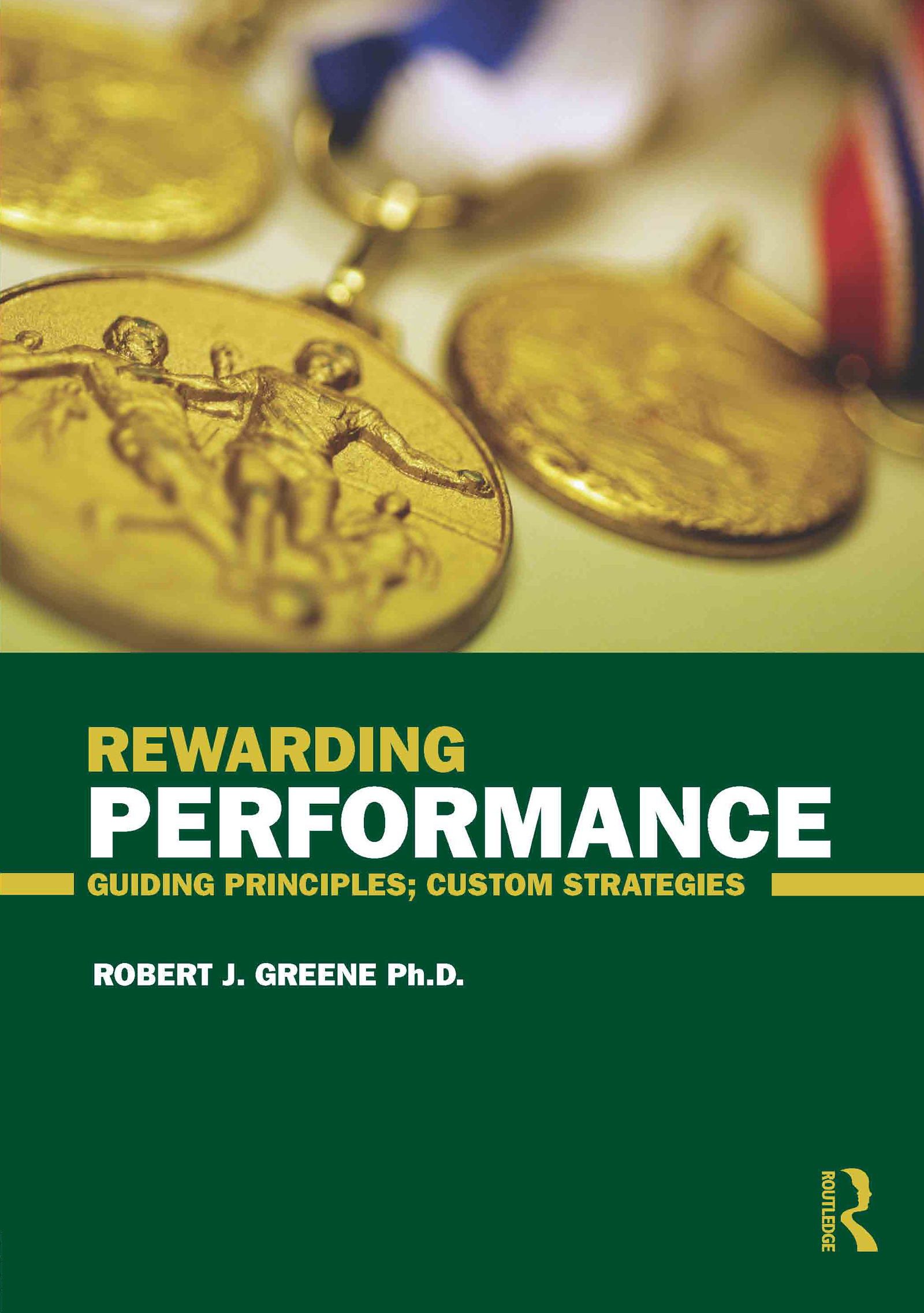 Rewarding Performance: Guiding Principles; Custom Strategies (Paperback) book cover