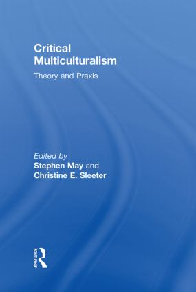 Critical Multiculturalism: Theory and Praxis, 1st Edition (Hardback) book cover