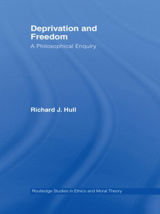 Deprivation and Freedom: A Philosophical Enquiry, 1st Edition (Paperback) book cover