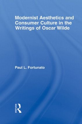 Modernist Aesthetics and Consumer Culture in the Writings of Oscar Wilde: 1st Edition (Paperback) book cover