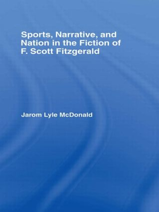 Sports, Narrative, and Nation in the Fiction of F. Scott Fitzgerald (Hardback) book cover
