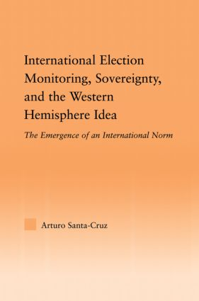 International Election Monitoring, Sovereignty, and the Western Hemisphere