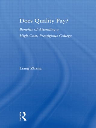 Does Quality Pay?: Benefits of Attending a High-Cost, Prestigious College, 1st Edition (Paperback) book cover