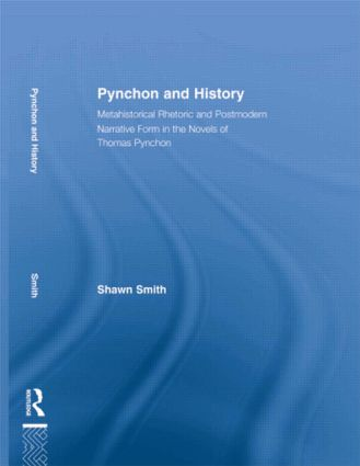 Pynchon and History: Metahistorical Rhetoric and Postmodern Narrative Form in the Novels of Thomas Pynchon (Paperback) book cover
