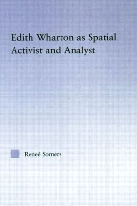 Edith Wharton as Spatial Activist and Analyst: 1st Edition (Paperback) book cover