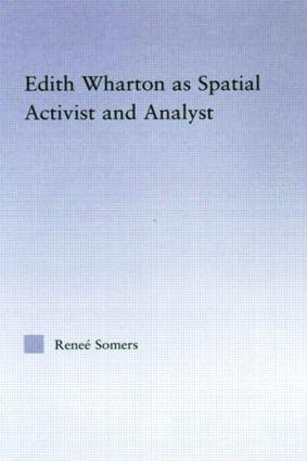 Edith Wharton as Spatial Activist and Analyst (e-Book) book cover