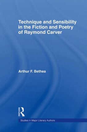 Technique and Sensibility in the Fiction and Poetry of Raymond Carver (Paperback) book cover