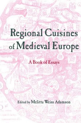Regional Cuisines of Medieval Europe: A Book of Essays (Paperback) book cover